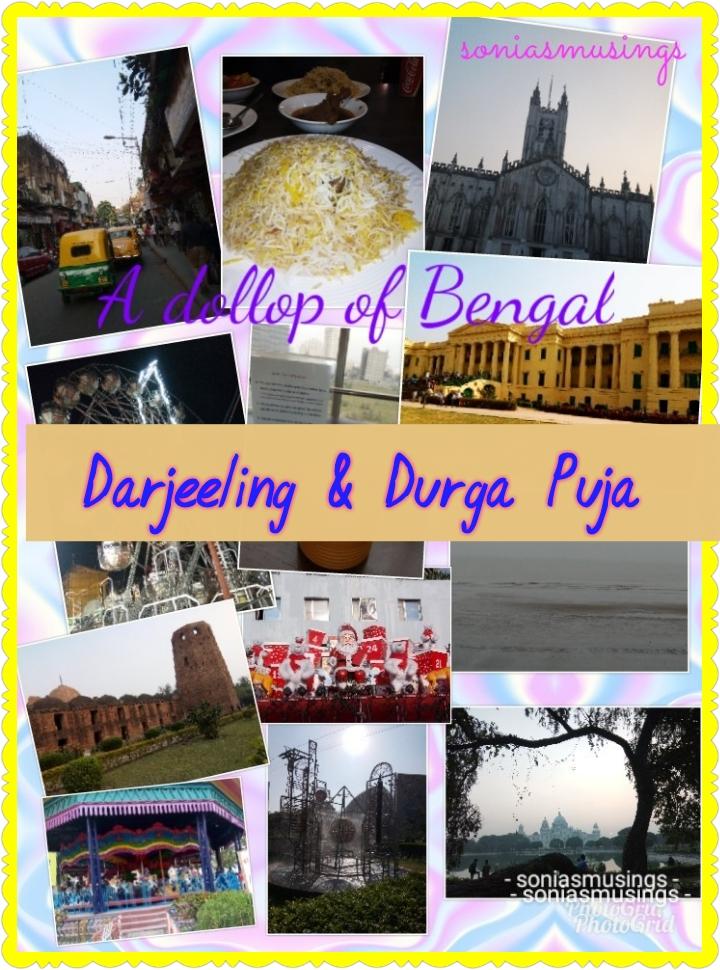A dollop of Bengal – Darjeeling & DurgaPuja