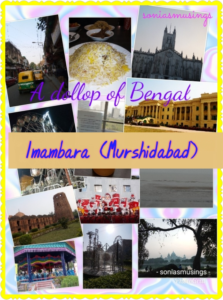 A dollop of Bengal – Imambara (Murshidabad)