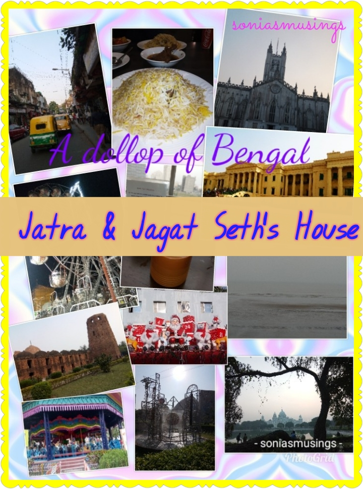 A dollop of Bengal – Jatra & Jagat Seth's House
