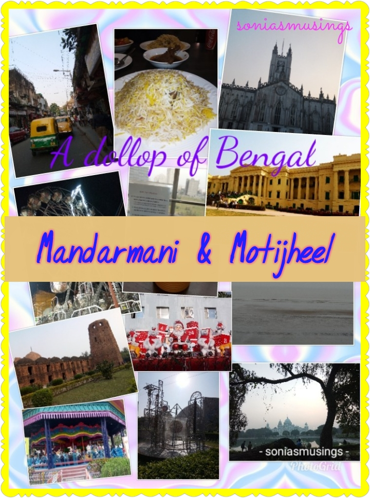 A dollop of Bengal – Mandarmani and Motijheel