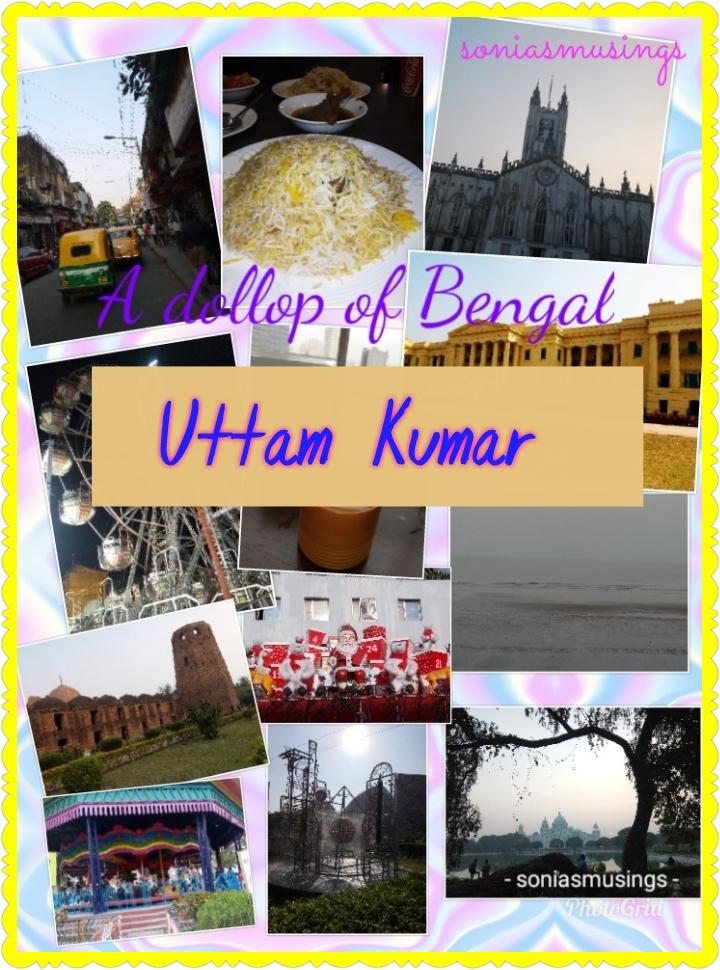A dollop of Bengal – UttamKumar