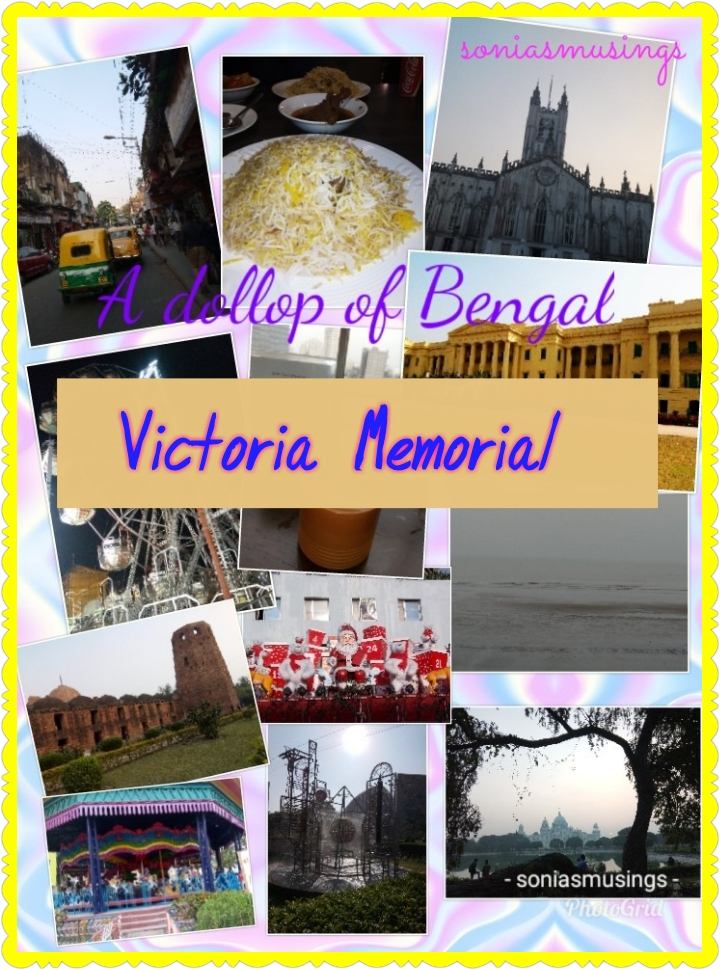 A dollop of Bengal – Victoria Memorial