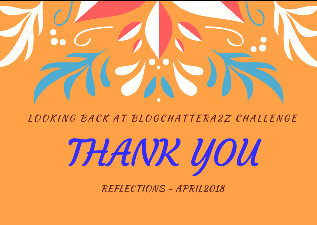 Reflections & Gratitude – Summing up Blogchatter A2Z Challenge 2018