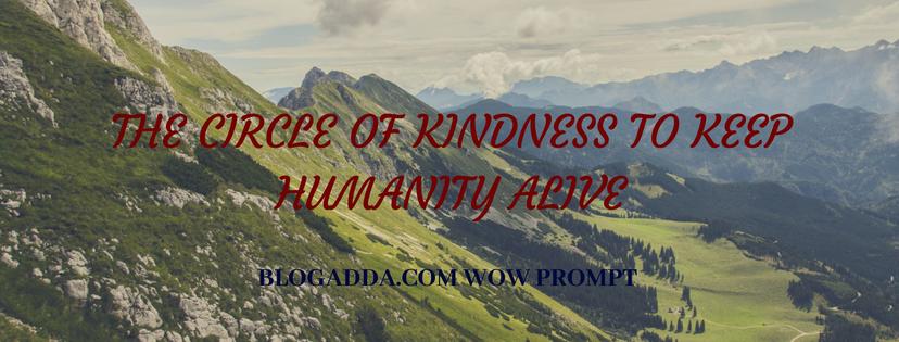 The circle of kindness to keep humanityalive