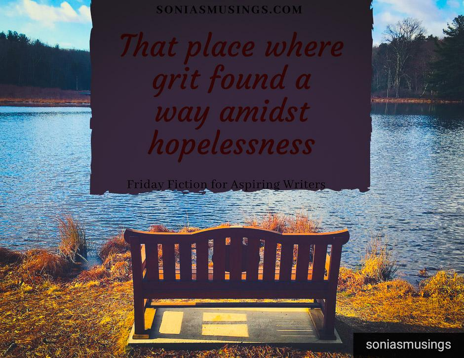 That place where grit found a way amidst hopelessness