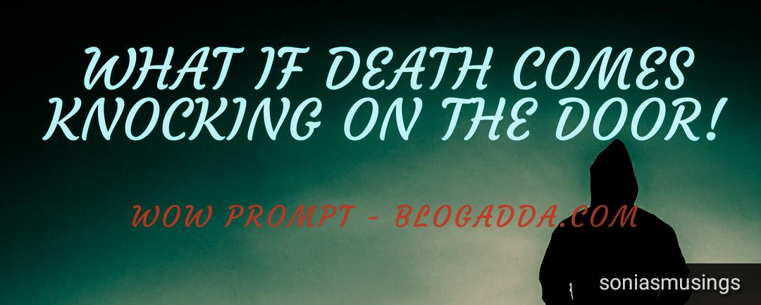 What if death comes knocking on thedoor!