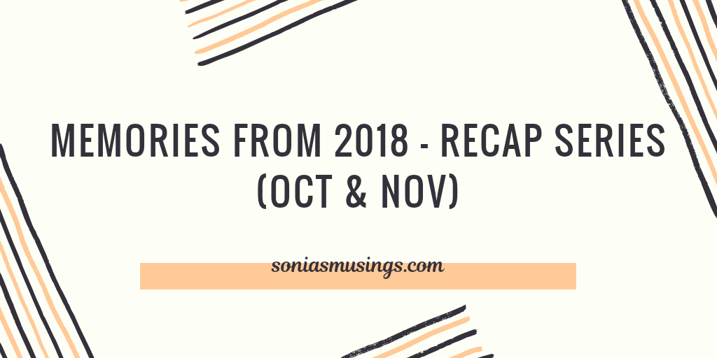 Memories from 2018 – Recap Series (Oct & Nov)