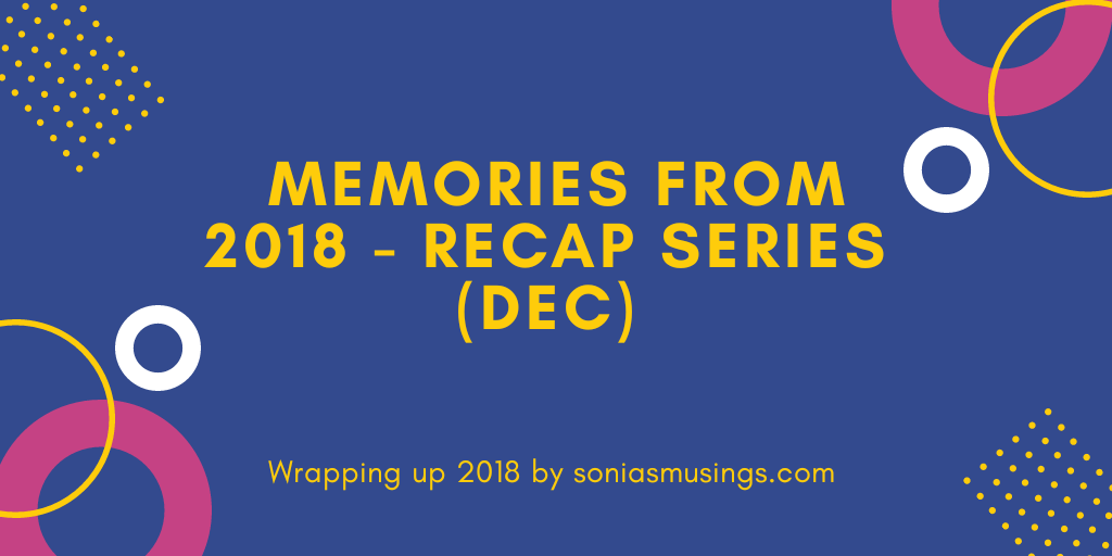 Memories from 2018 – Recap series (Dec)