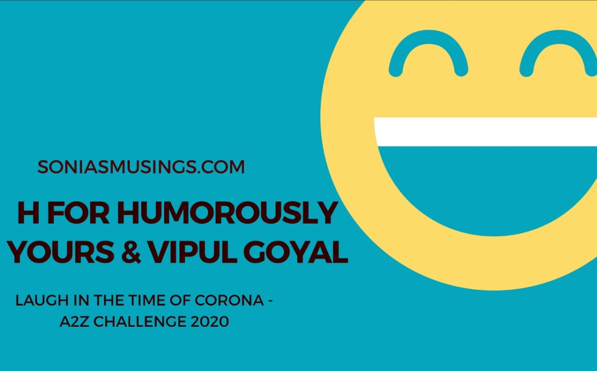 H for Humorously Yours & Vipul Goyal