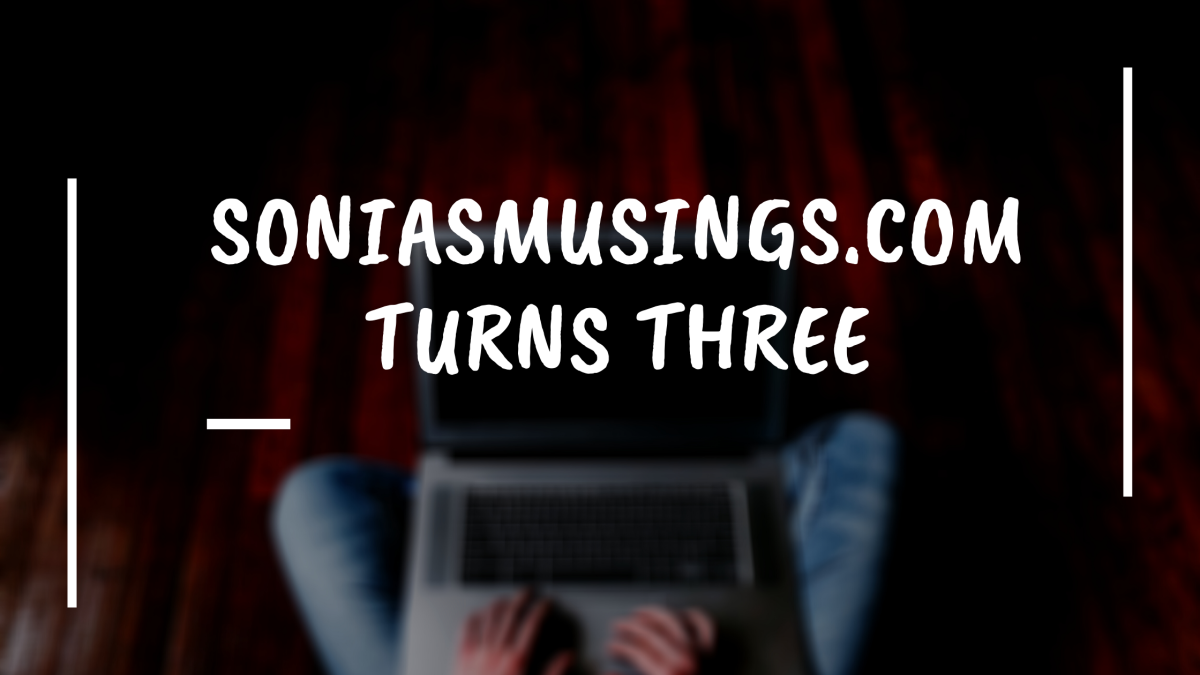 SONIASMUSINGS.COM TURNS THREE