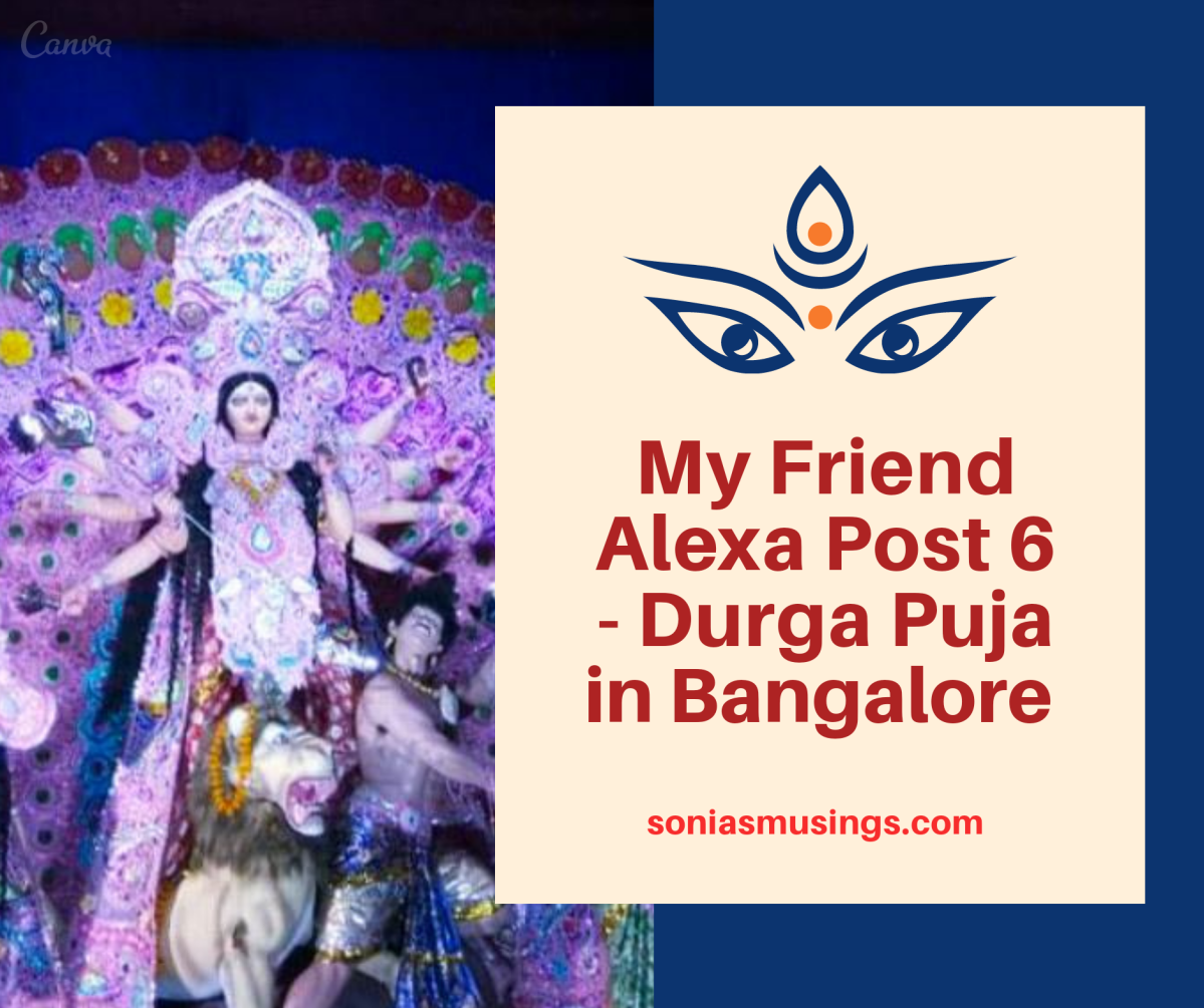 My Friend Alexa Post 6 – Durga Puja in Bangalore