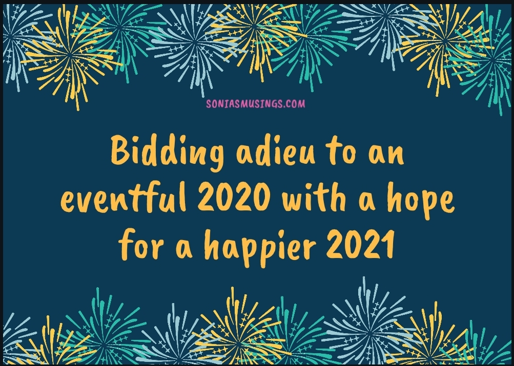 Bidding adieu to an eventful 2020 with hope for a happier 2021