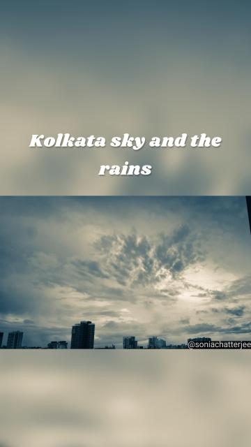 Kolkata sky and the rains